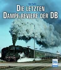 Fachbuch Die letzten Dampf-Reviere der DB, tolle Fotos von Dampflokomotiven NEU