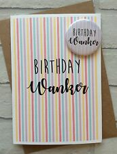 "Personalised Handmade ""Birthday Wanker"" Card & Badge (Funny Adult Humour Rude)"