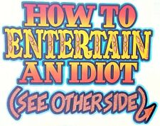 "Vintage ""How To Entertain An Idiot""  Iron On Transfer"