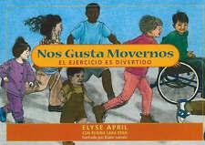 Nos Gusta Movernos: El Ejercicio Es Divertido by Elyse April (Paperback, 2007)