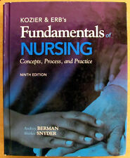 Kozier & Erb's Fundamentals of Nursing: Concepts, Process, and Practice Ninth Ed