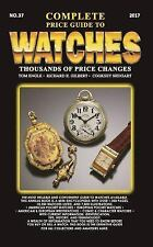 COMPLETE PRICE GUIDE TO WATCHES 2017 - ENGLE, TOM/ GILBERT, RICHARD E./ SHUGART,