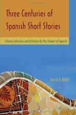 Three Centuries of Spanish Short Stories: Literary Selections and Activities for