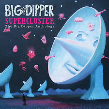 BIG DIPPER: SUPERCLUSTER - BIG DIPPER ANTHOLOGY - RARE - VG+ - 3CD DIGIPAK 2008