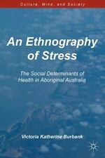 An Ethnography of Stress: The Social Determinants of Health in Aboriginal Austra