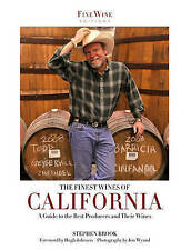 The Finest Wines of California: A Regional Guide to the Best Producers and Their