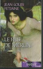 Le Pas de Merlin.Jean-Louis FETJAINE.Fantasy SF42