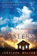 The School of the Seers : A Practical Guide on How to See in the Unseen Realm by