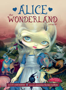 Alice The Wonderland Oracle Cards by Lucy Cavendish and Jasmine Becket-Griffith