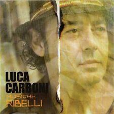 CARBONI LUCA - MUSICHE RIBELLI - CD NUOVO