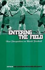 Entering the Field: New Perspectives on World Football (Explorations in Anthropo