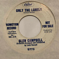 GLEN CAMPBELL * 45 * Only The Lonely * 1966 * DJ PROMO * EX * Roy Orbison