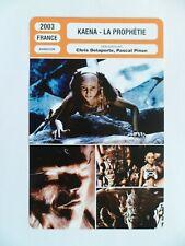 CARTE FICHE CINEMA 2003 KAENA LA PROPHETIE Cecile de France Kirsten Dunst Pinon