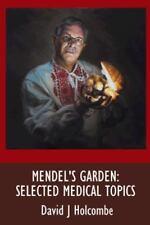 Mendel's Garden : Selected Medical Topics by David J. Holcombe (2014, Paperback)