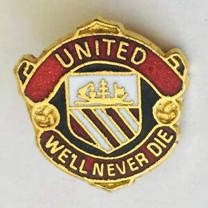 United FC Football Club We'll Never Die Soccer Pin Badge Vintage Authentic (F12)