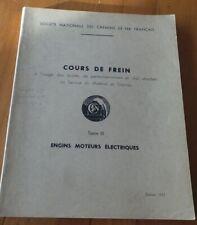 SNCF - COURS DE FREIN - TOMME III - ENGINS MOTEURS ELECTRIQUES - EDITION 1952