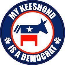 "My Keeshond Is A Democrat 5"" Dog Political Sticker"