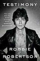 Testimony, Paperback by Robertson, Robbie, Brand New, Free shipping