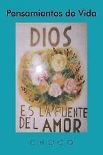 Pensamientos de Vida : Dios Es la Fuente Del Amor by Choco (2013, Paperback)