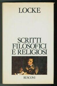 """""""SCRITTI FILOSOFICI e RELIGIOSI"""" John Locke, Rusconi 1979"""