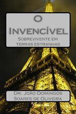 O Invencivel : Sobrevivente Em Terras Estranhas by Joao Domingos Soares De...