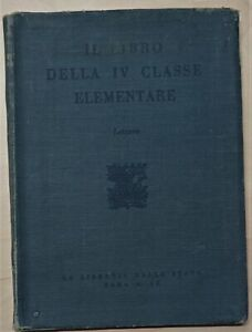 Il Libro della IV Classe Elementare - Letture - ed. 1930