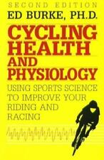 Cycling Health and Physiology: Using Sports Science To Improve Your Riding and R