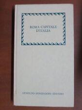 ROMA CAPITALE D'ITALIA Nel primo centenario Mondadori 1971 storia libro di