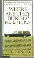 Where are They Buried? How did they Die?- Tod Benoit- HB w/DJ- 2003- 560 pgs