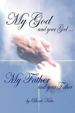 My God and Your God. . . My Father and Your Father by Barb Kitts (2007,...