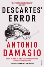 Descartes' Error: Emotion, Reason and the Human , Antonio Damasio, New