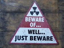BEWARE OF...Well Just Beware FUNNY No Tresspassing Mancave Shop Tin METAL SIGN