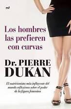 NEW Los hombres las prefieren con curvas (Spanish Edition) by Pierre Dukan