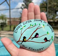 Hand Painted Rock Birds Bob Marley Every Thing Is GoNna Be Alright Spring Stone