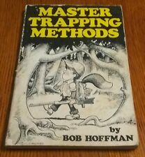 Master Trapping Methods - Bob Hoffman - 1976 Trapping Guide
