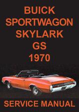 BUICK 1970 WORKSHOP MANUAL: SPORTWAGON, SKYLARK, GS