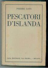 LOTI PIERRE PESCATORI D'ISLANDA  LA PRORA 1946 I° EDIZ.