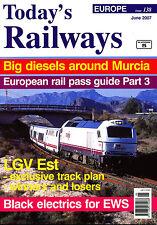 TODAY'S RAILWAYS EUROPE 138 JUN 2007 Murcia Spain,LGV Est,Rail Pass,Trams,News