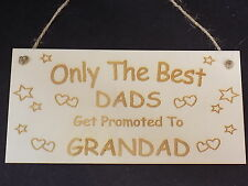 """Only The Best Dads Get Promoted To Grandad"" Cute Lovely Grandfather Plaque Sign"