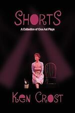Shorts by Ken Crost (2008, Hardcover)