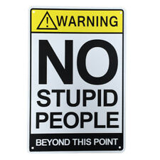 2x Warning No Stupid People Beyond This Point Sign 200x300mm Metal 16003032