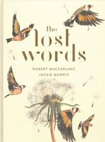 Lost Words : A Spell Book, Hardcover by Macfarlane, Robert; Morris, Jackie, B...