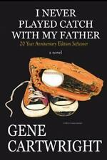 I Never Played Catch with My Father : 20th Anniversary Edition by Gene...