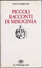Patricia Highsmith, Piccoli racconti di misoginia, La tartaruga nera, 1984