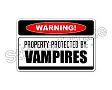 *Aluminum* Property Protected By Vampires  Warning 8x12 Metal Novelty Sign NS