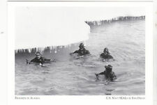 """The Frogmen In Alaska""  -1957- ...US Navy Seals-San Diego (A23-1) {Postcard}"