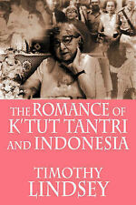 NEW The Romance of K'tut Tantri and Indonesia by Timothy Lindsey