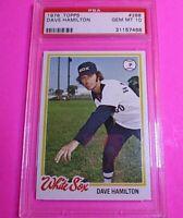 1978 Topps #288 Dave Hamilton White Sox - PSA 10 GEM MINT Rare High grade.