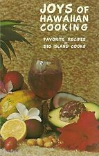 JOYS OF HAWAIIAN COOKING FAVORITE RECIPES OF BIG ISLAND COOKS SOFTCOVER COOKBOOK
