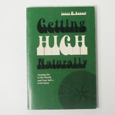 Getting High Naturally Turning On To The World And Yourself More Louis Savary